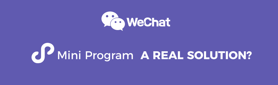 WECHAT MINI PROGRAM - ALL YOU NEED TO KNOW